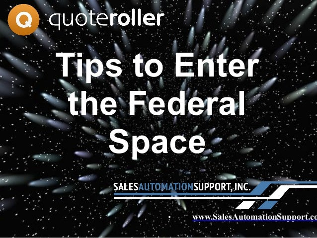 Tips to Enter the Federal Space • www.SalesAutomationSupport.co