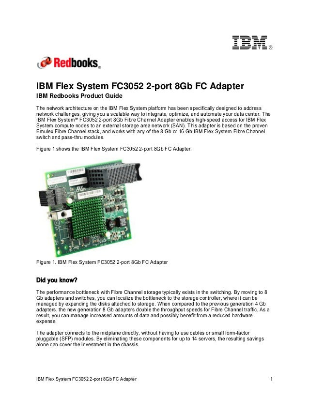 ®  IBM Flex System FC3052 2-port 8Gb FC Adapter IBM Redbooks Product Guide  The network architecture on the IBM Flex Syste...