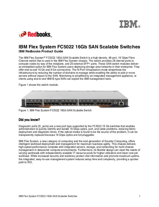 ®  IBM Flex System FC5022 16Gb SAN Scalable Switches IBM Redbooks Product Guide The IBM Flex System™ FC5022 16Gb SAN Scala...