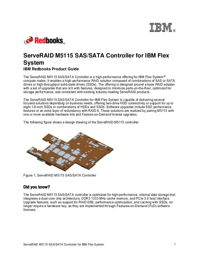 ®  ServeRAID M5115 SAS/SATA Controller for IBM Flex System IBM Redbooks Product Guide The ServeRAID M5115 SAS/SATA Control...