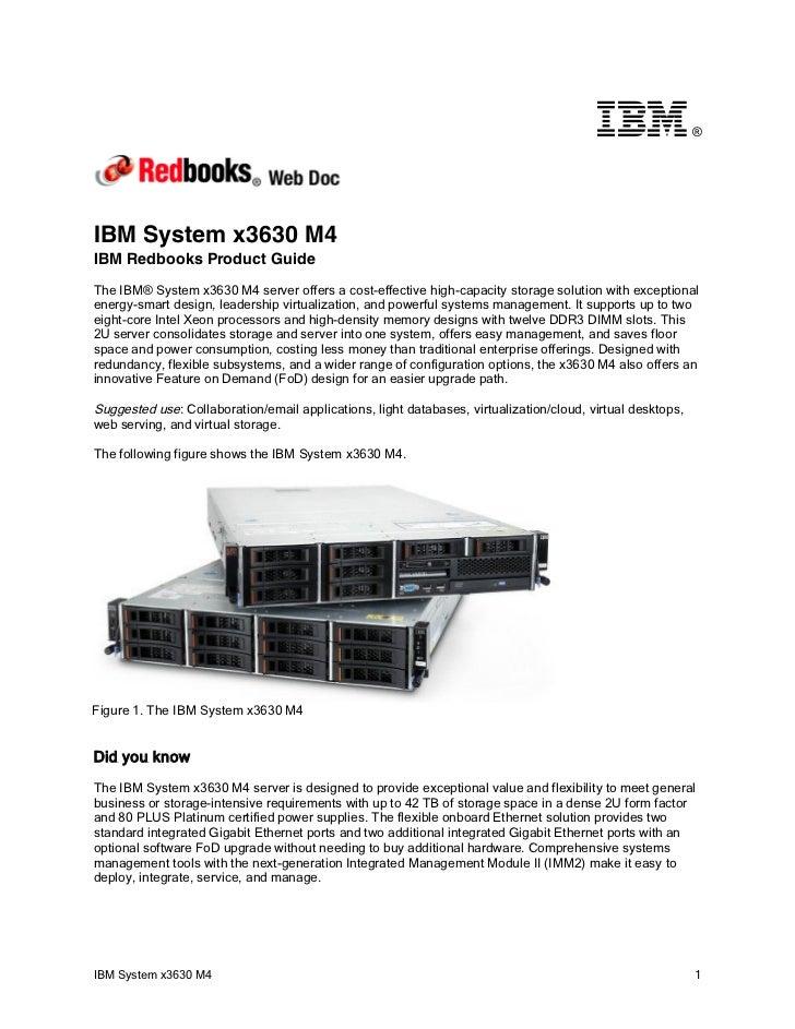 ®IBM System x3630 M4IBM Redbooks Product GuideThe IBM® System x3630 M4 server offers a cost-effective high-capacity storag...