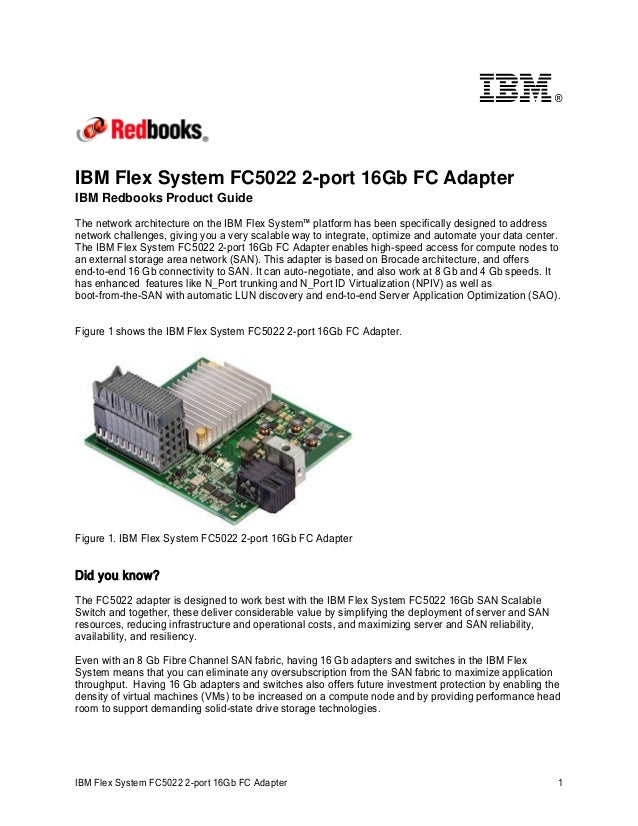 ®  IBM Flex System FC5022 2-port 16Gb FC Adapter IBM Redbooks Product Guide  The network architecture on the IBM Flex Syst...
