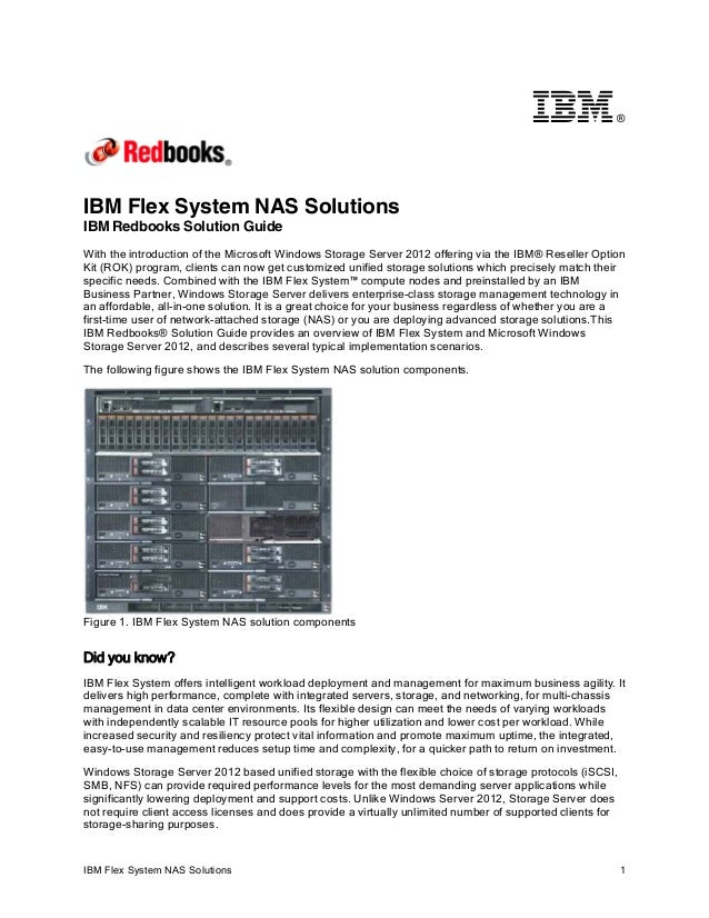 ®  IBM Flex System NAS Solutions IBM Redbooks Solution Guide With the introduction of the Microsoft Windows Storage Server...