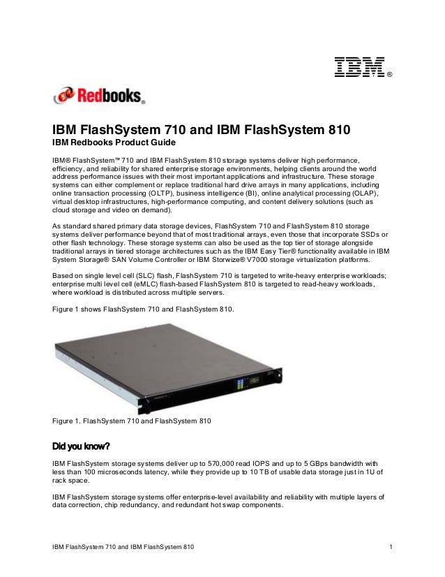 ®  IBM FlashSystem 710 and IBM FlashSystem 810 IBM Redbooks Product Guide IBM® FlashSystem™ 710 and IBM FlashSystem 810 st...