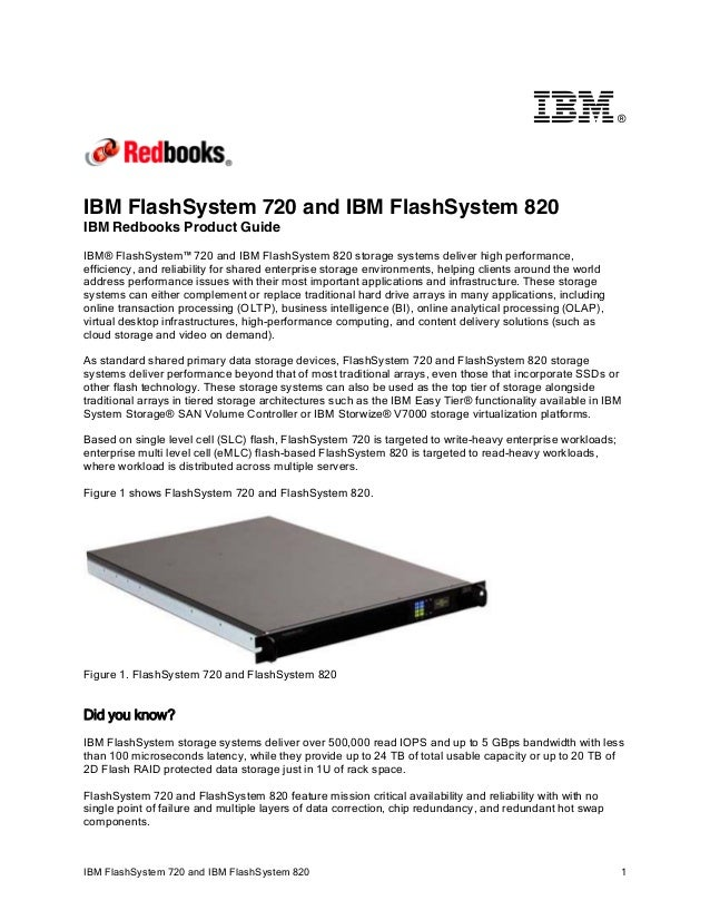 ®  IBM FlashSystem 720 and IBM FlashSystem 820 IBM Redbooks Product Guide IBM® FlashSystem™ 720 and IBM FlashSystem 820 st...