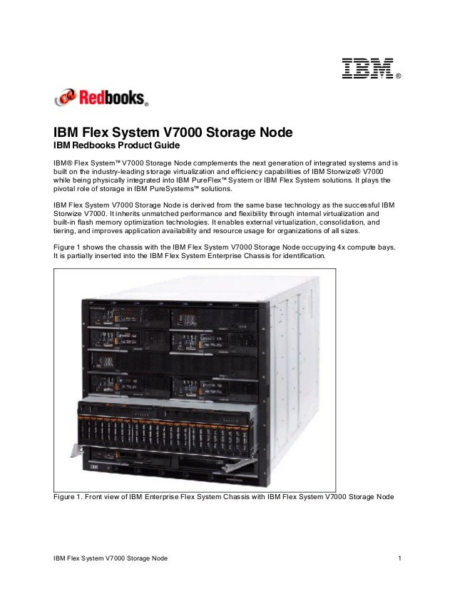 ®  IBM Flex System V7000 Storage Node IBM Redbooks Product Guide IBM® Flex System™ V7000 Storage Node complements the next...