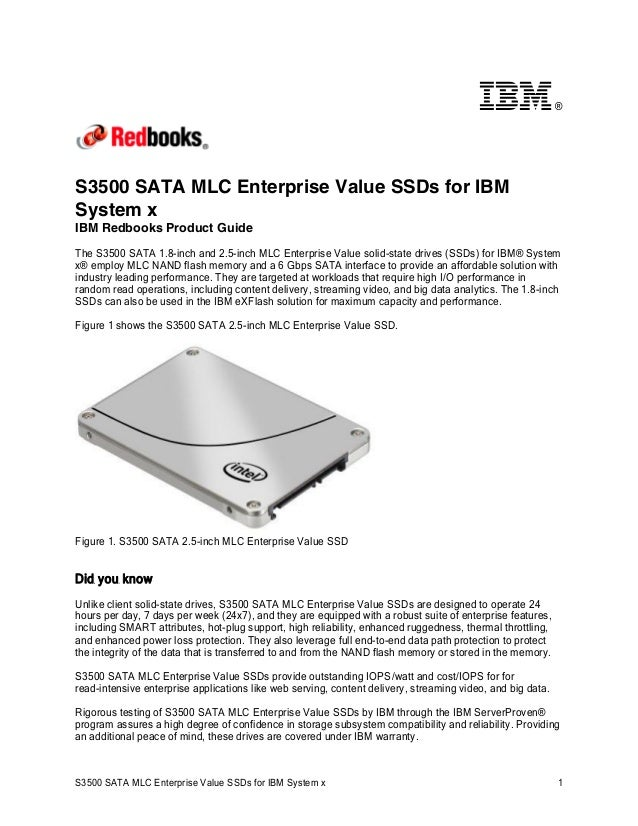 ®  S3500 SATA MLC Enterprise Value SSDs for IBM System x IBM Redbooks Product Guide The S3500 SATA 1.8-inch and 2.5-inch M...