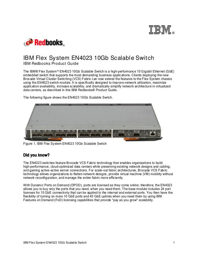 ®  IBM Flex System EN4023 10Gb Scalable Switch IBM Redbooks Product Guide The IBM® Flex System™ EN4023 10Gb Scalable Switc...