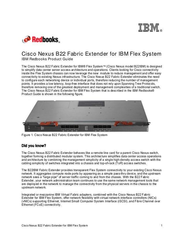 ®  Cisco Nexus B22 Fabric Extender for IBM Flex System IBM Redbooks Product Guide The Cisco Nexus B22 Fabric Extender for ...