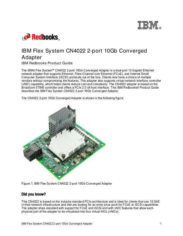 ®  IBM Flex System CN4022 2-port 10Gb Converged Adapter IBM Redbooks Product Guide The IBM® Flex System™ CN4022 2-port 10G...