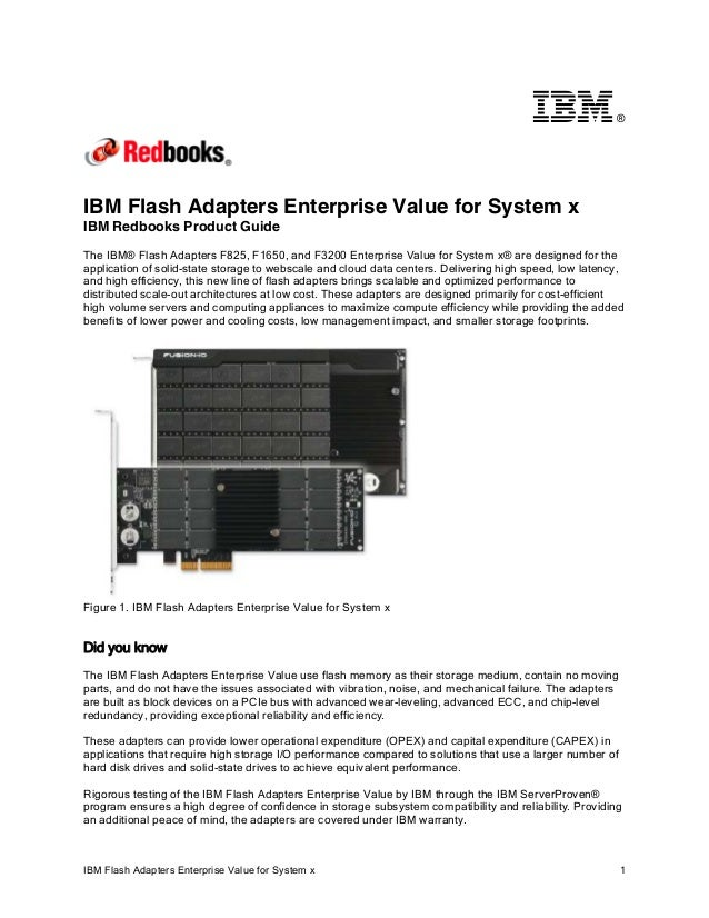 ®  IBM Flash Adapters Enterprise Value for System x IBM Redbooks Product Guide The IBM® Flash Adapters F825, F1650, and F3...