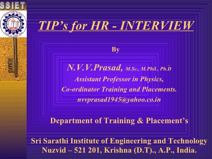 TIP's for HR - INTERVIEW By Sri Sarathi Institute of Engineering and Technology Nuzvid – 521 201, Krishna (D.T)., A.P., In...