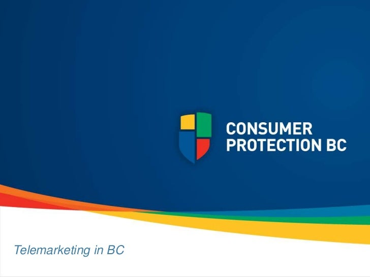 "Telemarketing in BCBC consumers and businesses""<br />"