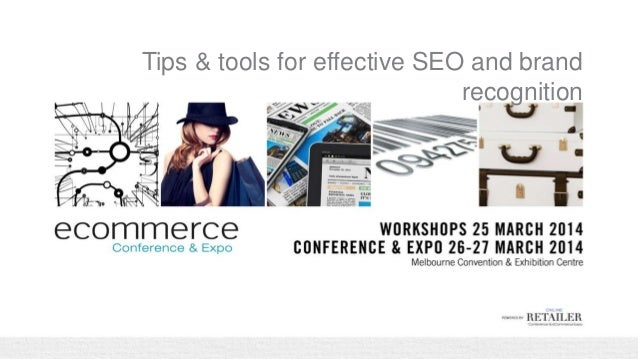 Tips and tools for effective SEO and brand recognition - eCommerce Expo Melbourne