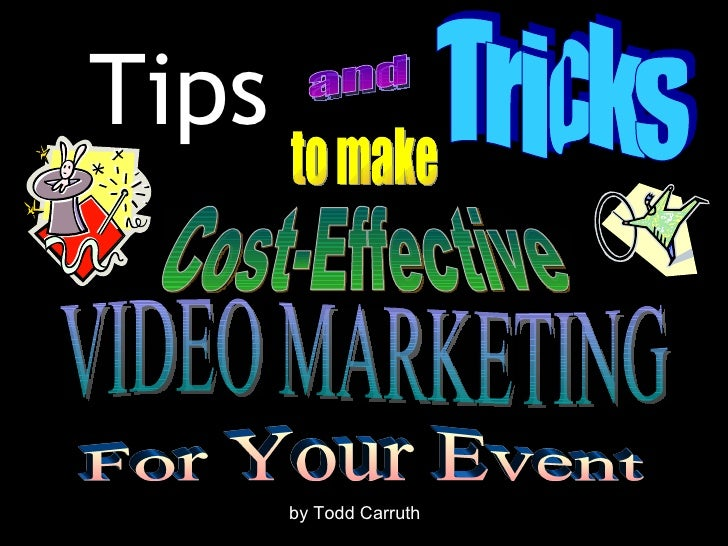 Tips       by Todd Carruth