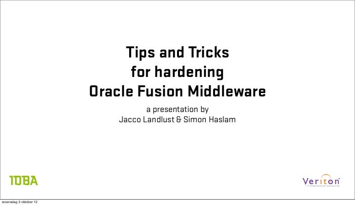 Tips and Tricks                              for hardening                        Oracle Fusion Middleware                ...