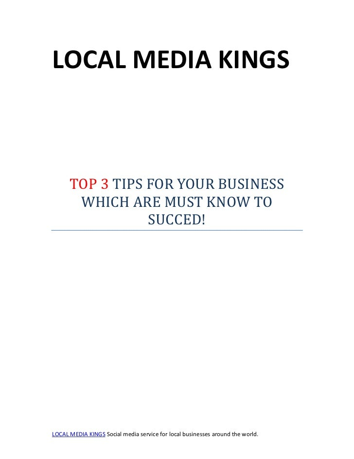 LOCAL MEDIA KINGS      TOP 3 TIPS FOR YOUR BUSINESS       WHICH ARE MUST KNOW TO                 SUCCED!LOCAL MEDIA KINGS ...