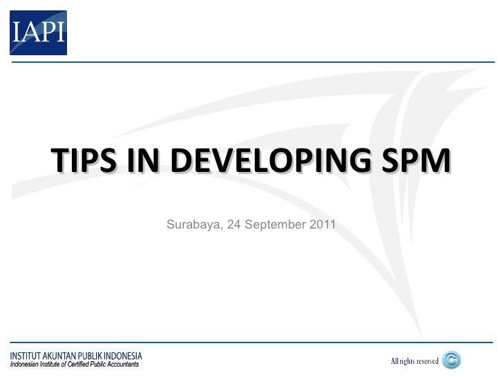 TIPS IN DEVELOPING SPM      Surabaya, 24 September 2011