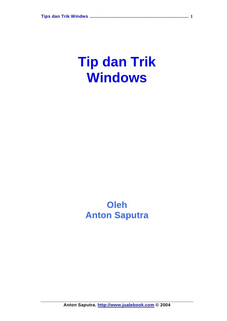 Tips dan Trik Windws ............................................................................. 1                      ...
