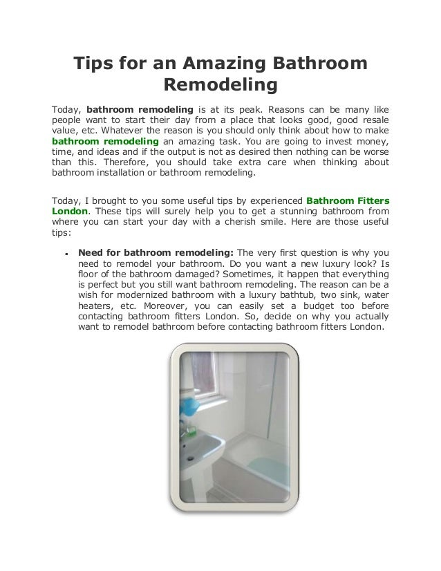 Tips for an Amazing Bathroom              RemodelingToday, bathroom remodeling is at its peak. Reasons can be many likepeo...