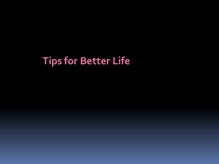 Tips for Better Life<br />