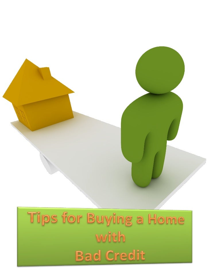 Table of Contents     Tips forBuying a Home with                       3    Bad Credit   Am I Ready      to Buy           ...