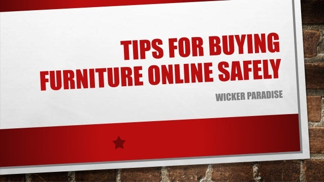 Wicker Paradise Tips For Buying Furniture Online Safely