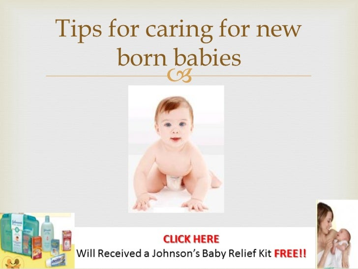 Tips for caring for new      born babies          