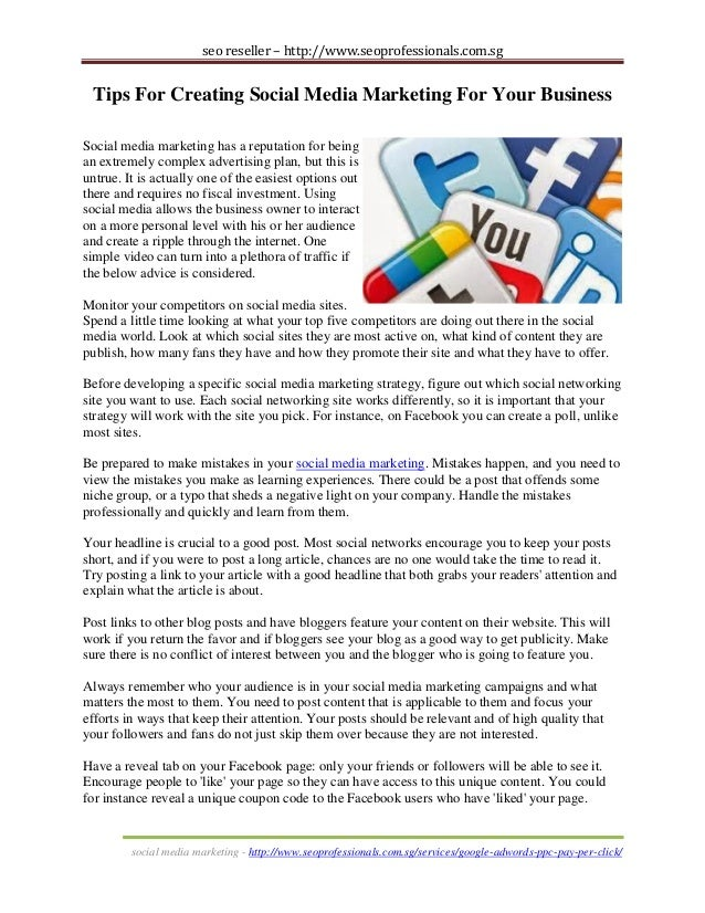 seo reseller – http://www.seoprofessionals.com.sg  Tips For Creating Social Media Marketing For Your Business Social media...