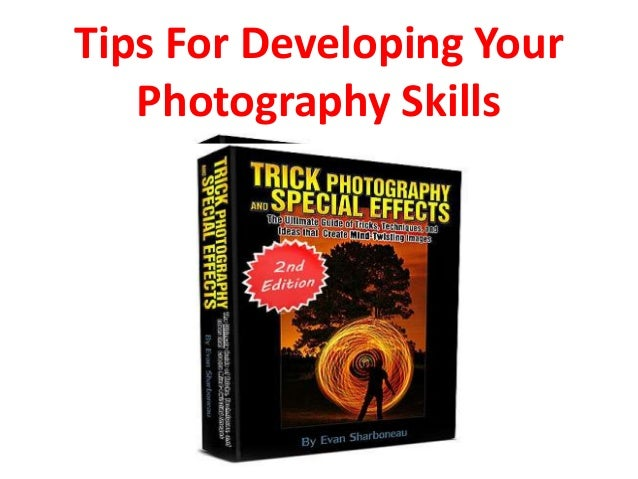 Tips For Developing Your Photography Skills
