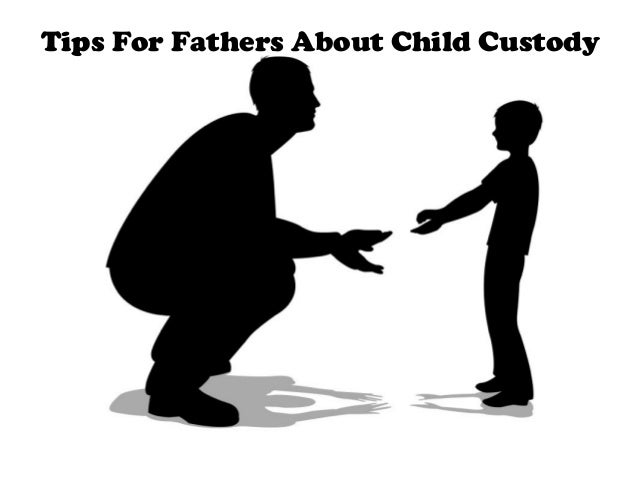 How Fathers Should Deal With Child Custody