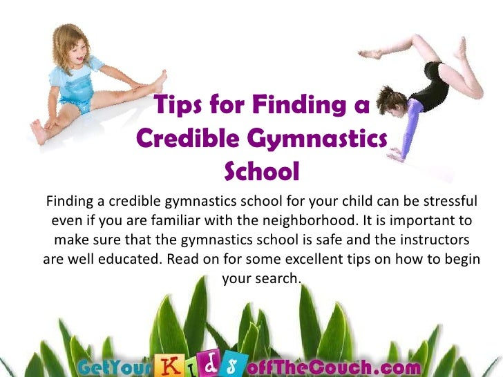 Tips for Finding a Credible Gymnastics School<br />Finding a credible gymnastics school for your child can be stressful ev...