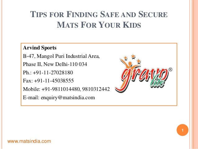 TIPS FOR FINDING SAFE AND SECUREMATS FOR YOUR KIDSArvind SportsB-47, Mangol Puri Industrial Area,Phase II, New Delhi-110 0...