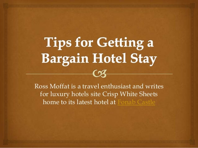 Tips for Getting a Bargain Hotel Stay