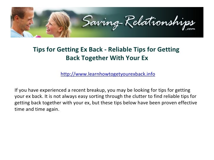 Tips for Getting Ex Back - Reliable Tips for Getting  Back Together With Your Ex http://www.learnhowtogetyourexback.info I...