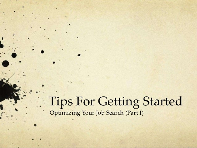 Tips For Getting Started Optimizing Your Job Search (Part I)