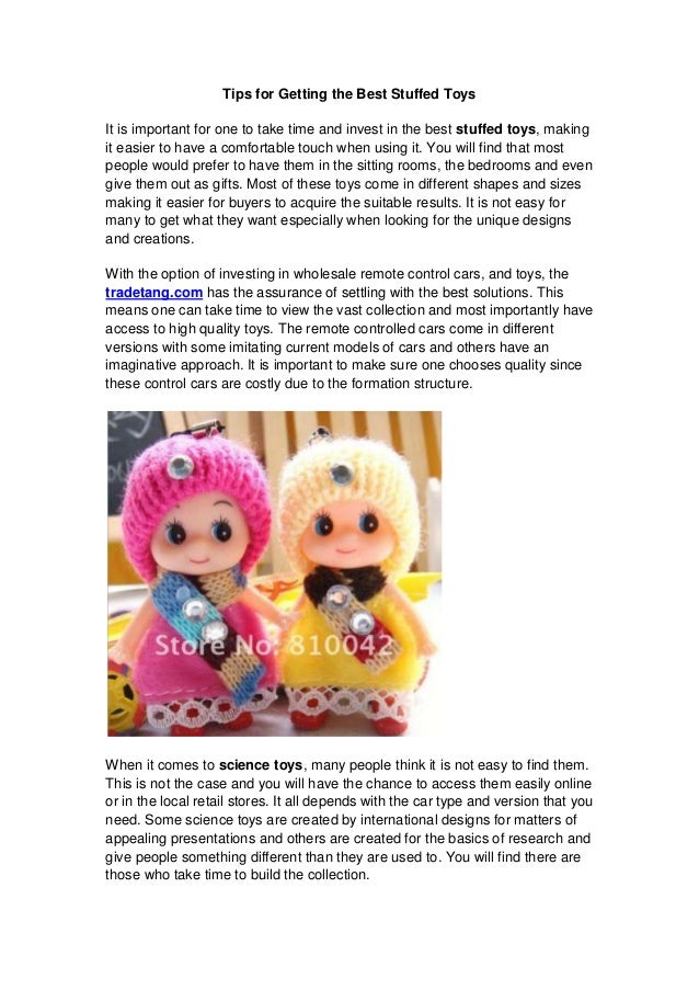 Tips for Getting the Best Stuffed Toys It is important for one to take time and invest in the best stuffed toys, making it...