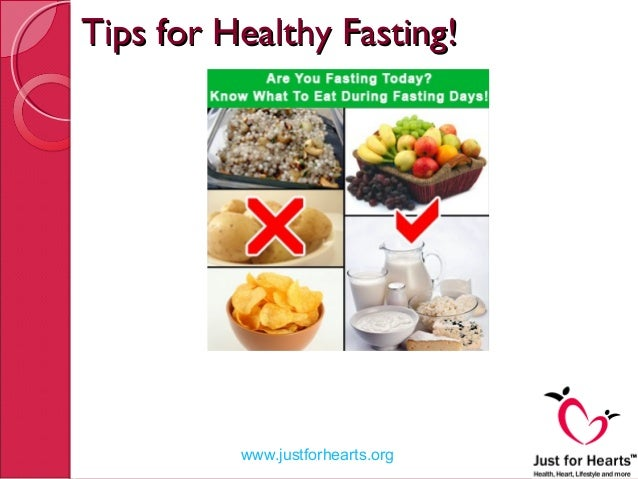 Tips for Healthy Fasting!Tips for Healthy Fasting!www.justforhearts ...