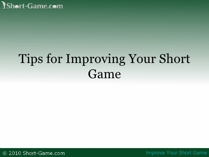Tips for Improving Your Short Game Improve Your Short Game