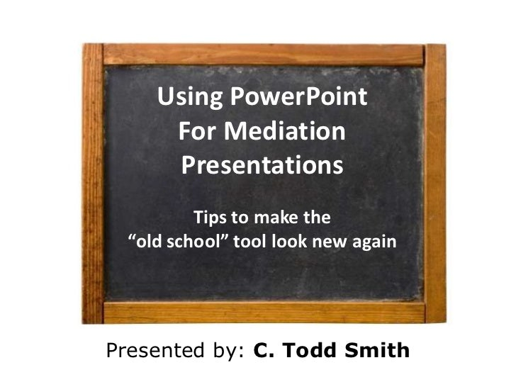 Tips for Lawyers Using PowerPoint in Mediations