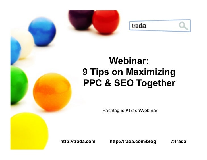 9 Tips for Maximizing PPC and SEO Together