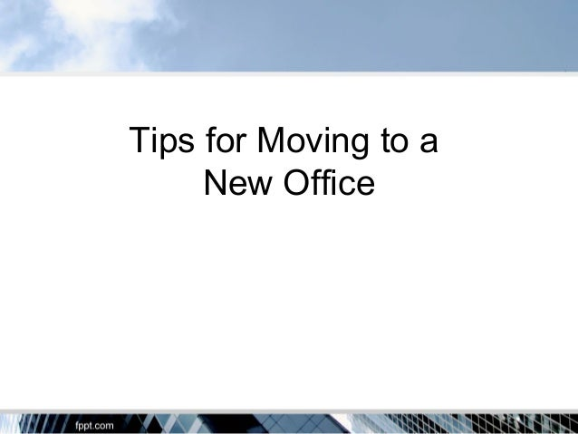 Tips for Moving to a     New Office