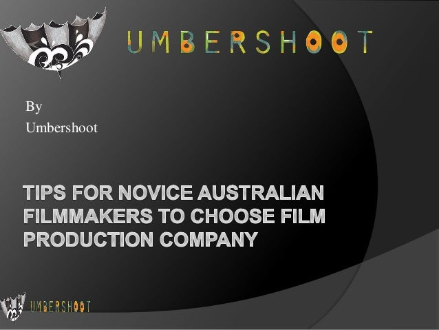 Tips for Novice Australian Filmmakers to Choose Film Production Company