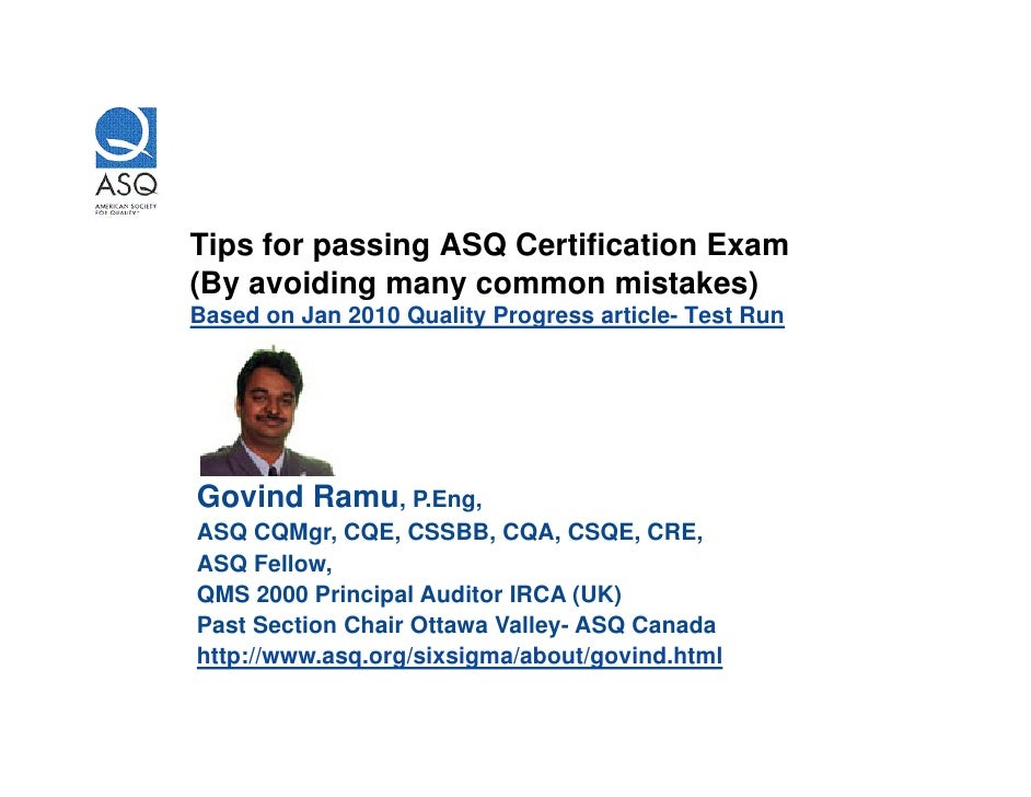 Tips for passing ASQ Certification Exam (By avoiding many common mistakes) Based on Jan 2010 Quality Progress article- Tes...