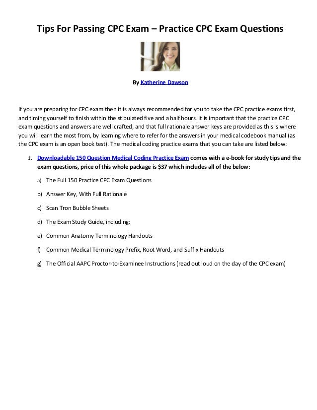 Tips For Passing CPC Exam – Practice CPC Exam Questions                                              By Katherine DawsonIf...