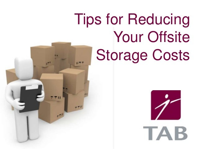Tips for Reducing Your Offsite Storage Costs