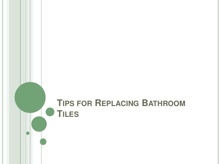 Tips for replacing bathroom tiles