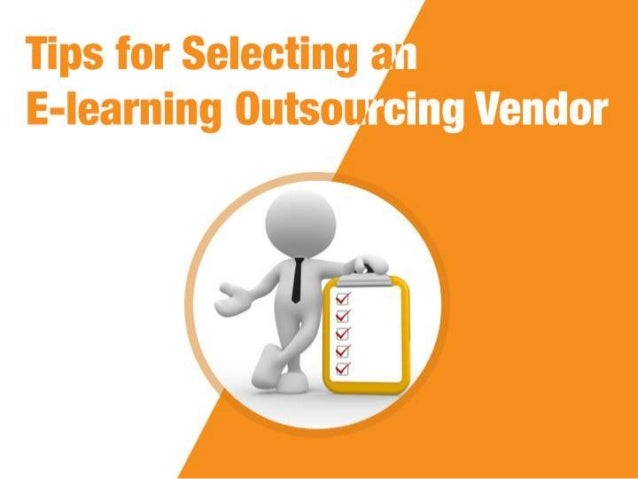 Tips for Selecting an E-learning Outsourcing Vendor