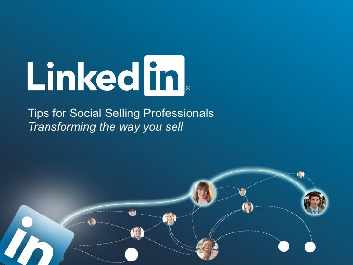 LinkedIn:  Tips for social selling professionals
