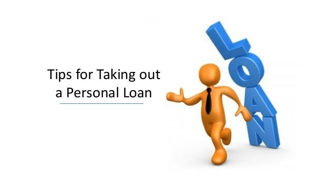 Tips For Taking Out A Personal Loan